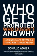 Who Gets Promoted, Who Doesn't and Why: 10 Things You'd Better Do If You Want to Get Ahead (Paperback)