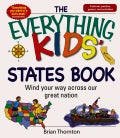 The Everything Kids' States Book: Wind Your Way Across Our Great Nation (Paperback)