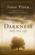When the Darkness Will Not Lift: Doing What We Can While We Wait for God--and Joy (Paperback)
