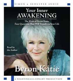 Your Inner Awakening: The Work of Bryon Katie: Four Questions That Will Transform Your Life (CD-Audio)