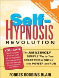 Self-Hypnosis Revolution: The Amazingly Simple Way to Use Self-hypnosis to Change Your Life (Paperback)