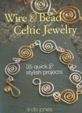 Wire & Bead Celtic Jewelry: 35 Quick and Stylish Projects (Paperback)