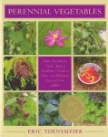 Perennial Vegetables: From Artichokes to 'Zuiki' Taro, a Gardener's Guide to Over 100 Delicious, Easy-to-Grow Edi... (Paperback)