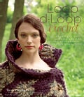 Loop-d-Loop Crochet: More Than 25 Novel Designs for Crocheters (And Knitters Taking Up the Hook) (Hardcover)