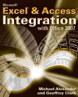 Microsoft Excel & Access Integration With Office 2007 (Paperback)