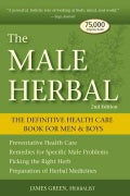 The Male Herbal: The Definitive Health Care Book for Men & Boys (Paperback)