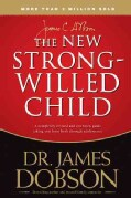 The New Strong-willed Child: Birth Through Adolescence (Paperback)