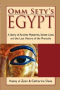 Omm Sety's Egypt: A Story of Ancient Mysteries, Secret Lives, and the Lost History of the Pharaohs (Paperback)
