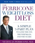 The Perricone Weight-Loss Diet: A Simple 3-Part Plan to Lose the Fat, the Wrinkles, and the Years (Paperback)