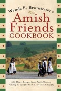 Wanda E. Brunstetter's Amish Friends Cookbook: 200 Hearty Recipes from Amish Country (Paperback)