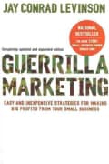 Guerrilla Marketing: Easy and Inexpensive Strategies for Making Big Profits from Your Small Business (Paperback)