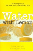 Water With Lemon: An Inspiring Story of Diet-free, Guilt-free Weight Loss! (Paperback)