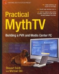 Practical MythTV: Building a PVR and Media Center PC (Paperback)