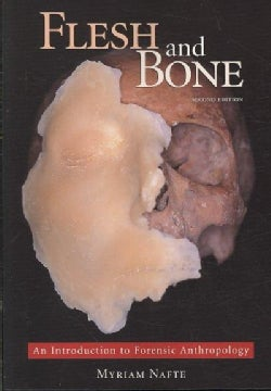 Flesh and Bone: An Introduction to Forensic Anthropology (Paperback)