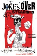 The Joke's over: Ralph Steadman on Hunter S. Thompson (Paperback)