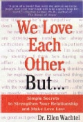 We Love Each Other, but: Simple Secrets to Stregthen Your Relationship and Make Love Last (Paperback)