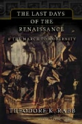 The Last Days of the Renaissance: & The March to Modernity (Paperback)