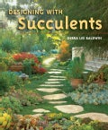 Designing With Succulents (Hardcover)