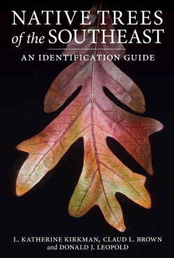 Native Trees of the Southeast: An Identification Guide (Paperback)