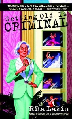 Getting Old Is Criminal (Paperback)