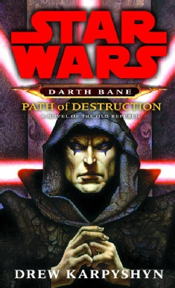 Star Wars Darth Bane Path of Destruction: A Novel of the Old Republic (Paperback)