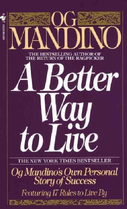 A Better Way to Live: Og Mandino's Own Personal Story of Success Featuring 17 Rules to Live by (Paperback)