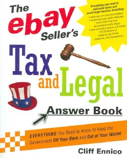 The Ebay Seller's Tax and Legal Answer Book: Everything You Need to Know to Keep the Government Off Your Back and... (Paperback)