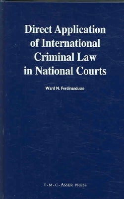 Direct Application of International Criminal Law in National Courts (Hardcover)