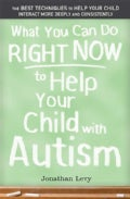 What You Can Do Right Now to Help Your Child With Autism (Paperback)