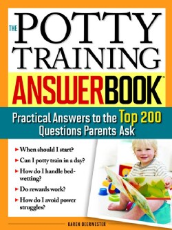 The Potty Training Answer Book: Practical Answers to the Top 200 Questions Parents Ask (Paperback)