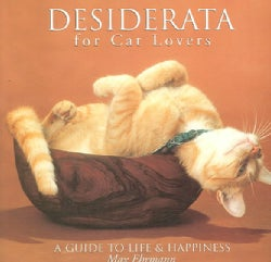Desiderata for Cat Lovers: A Guide to Life & Happiness (Hardcover)