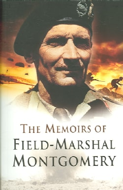 The Memoirs of Field Marshal Montgomery of Alamein, K. G. (Paperback)