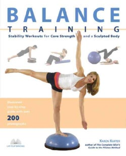 Balance Training: Stability Workouts for Core Strength and a Sculped Body (Paperback)