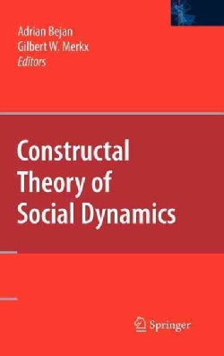 Constructal Theory of Social Dynamics (Hardcover)