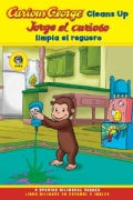 Curious George Cleans Up / Jorge El Curioso Limpia El Reguero (Paperback)