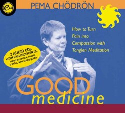 Good Medicine: How to Turn Pain into Compassion with Tonglen Meditation (CD-Audio)