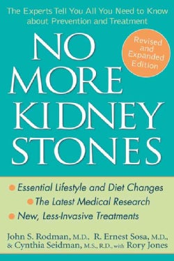 No More Kidney Stones: The Experts Tell You All You Need to Know About Prevention and Treatment (Paperback)