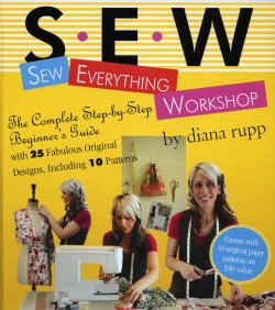 Sew Everything Workshop: The Complete Step-by-step Beginner's Guide (Spiral bound)
