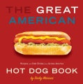 The Great American Hot Dog Book: Recipes and Side Dishes from Across America (Paperback)