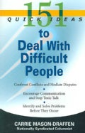 151 Quick Ideas to Deal With Difficult People (Paperback)