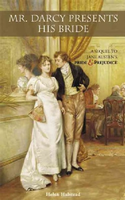 Mr. Darcy Presents His Bride: A Sequel to Jane Austen's Pride and Prejudice (Paperback)