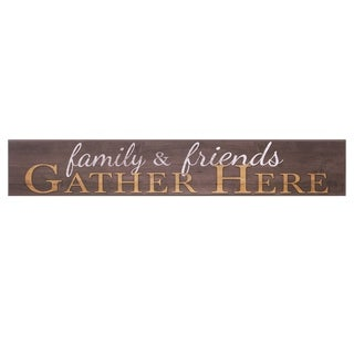 """Patton Wall Decor Family and Friends Gather Here Wood Wall Art, 6"""" x 36"""" - Brown"""