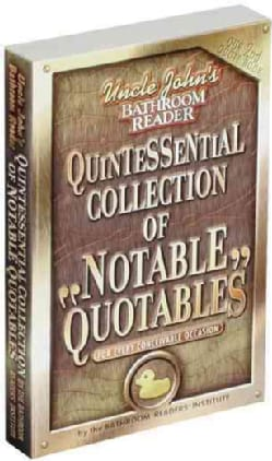 Uncle John's Quintessential Collection of Notable Quotables: For Every Conceivable Occasion (Paperback)