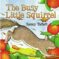 The Busy Little Squirrel (Hardcover)
