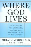 Where God Lives: The Science of the Paranormal and How Our Brains Are Linked to the Universe (Paperback)