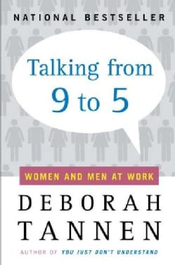 Talking from 9 to 5: Women and Men in the Workplace : Language, Sex, and Power (Paperback)