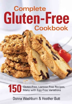 Complete Gluten-free Cookbook: 150 Gluten-free, Lactose-free Recipes, Many With Egg-free Variations (Paperback)