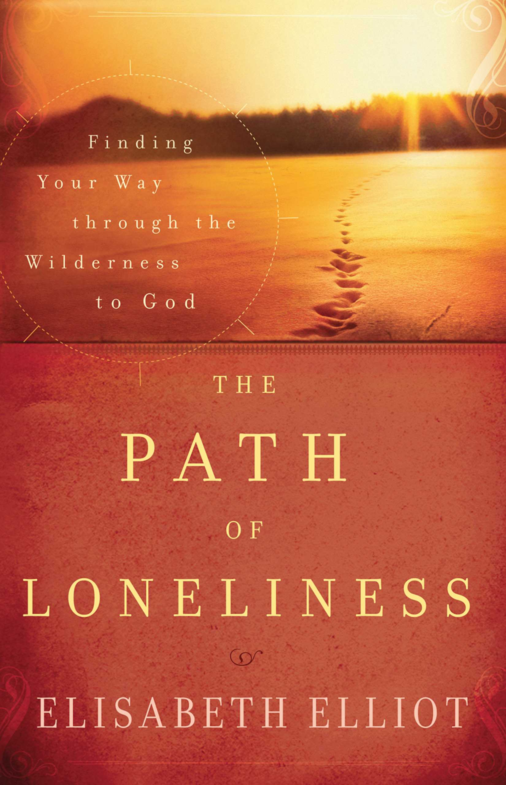 The Path of Loneliness: Finding Your Way Through the Wilderness to God (Paperback)