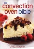 The Convection Oven Bible (Paperback)