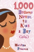 1000 Reasons Never to Kiss a Boy (Hardcover)